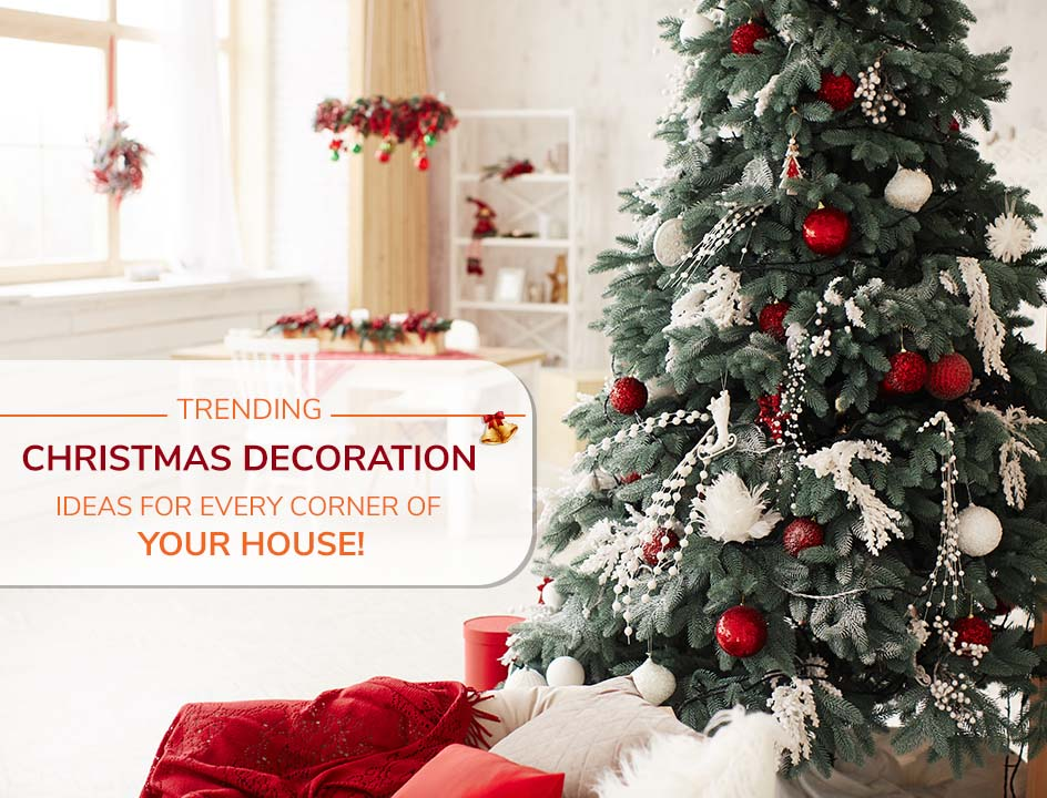 Trending Christmas Decoration Ideas For Every Corner Of Your House